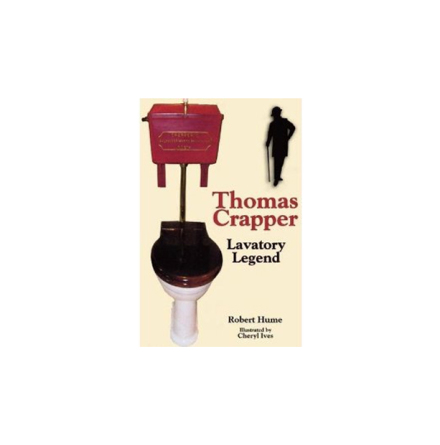 Thomas Crapper - Lavatory Legend